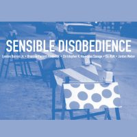 Sensible Disobedience: Disrupting Cultural Signifiers in a Neoliberal Age