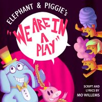 "Elephant and Piggie's ""We Are in a Play!"""