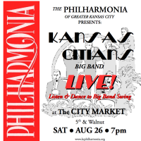 """""""The Kansas Citians"""" Free Big Band Concert presented by Philharmonia of Greater Kansas City at ,"""