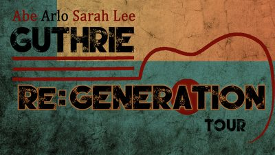 Re:Generation Tour - Arlo Guthrie Featuring Abe an...
