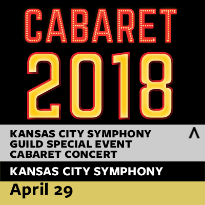 Kansas City Symphony Guild Special Event: Cabaret ...
