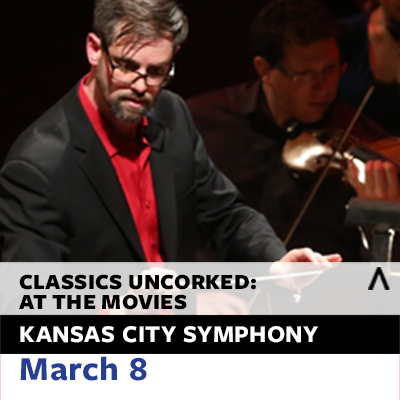 Kansas City Symphony presents Classics Uncorked: At the Movies