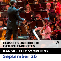 Kansas City Symphony presents Classics Uncorked: Future Favorites