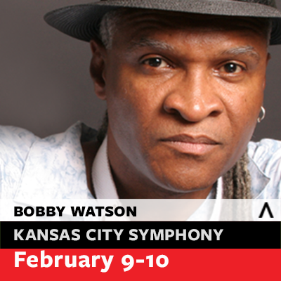 Kansas City Symphony — A Tribute to Kansas City Jazz: From Basie to Bebop featuring Bobby Watson