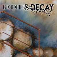 Decadence & Decay - Works by local artist Deana Winter