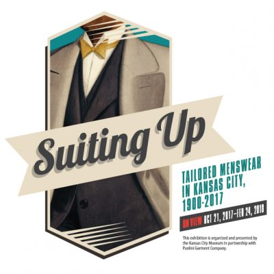 Suiting Up: Tailored Menswear in Kansas City, 1900-2017