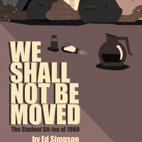 We Shall Not Be Moved: The Student Sit-Ins of 1960