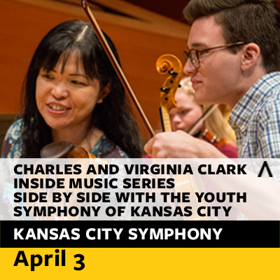 Charles and Virginia Clark Inside Music Series: Side by Side with the Youth Symphony of Kansas City