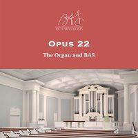 Opus 22: The Organ and BAS