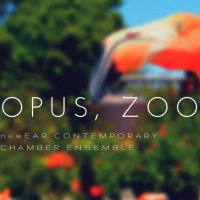 Opus, Zoo presented by newEar Contemporary Chamber Ensemble at ,