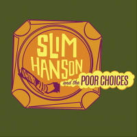Honky Tonk Tuesday: Slim Hanson & The Poor Choices presented by The Ship at The Ship, Kansas City MO
