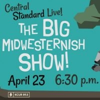 Central Standard Live! The Big Midwesternish Show