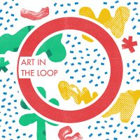 Kick-Off: 2018 Art in the Loop Project