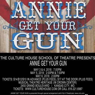 Annie Get Your Gun presented by The Culture House at MTH Theater at Crown Center, Kansas City MO