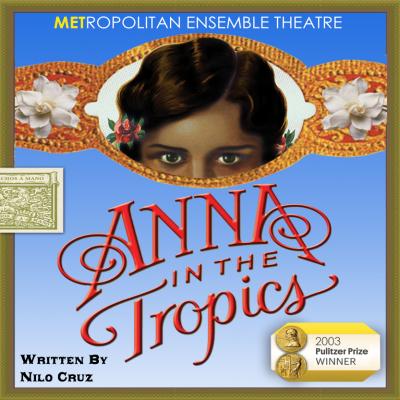 Anna in the Tropics presented by Metropolitan Ensemble Theatre at ,