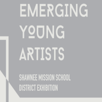 Emerging Young Artists: Shawnee Mission School District Student Exhibition