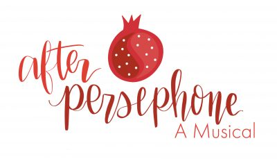 AFTER PERSEPHONE, A Musical