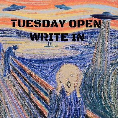 TUESDAY OPEN WRITE-IN
