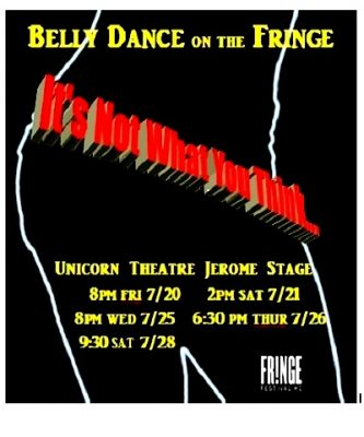 Belly Dance on the Fringe - It's Not What you Thin...
