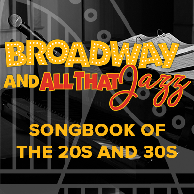 Broadway and All That Jazz: Songbook of the 20s an...