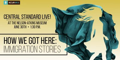 KCUR Central Standard Live! Immigrant Stories