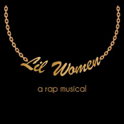 Lil Women: A Rap Musical