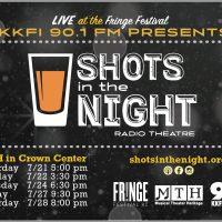 KKFI 90.1FM's Radio Theatre comedy troupe SHOTS IN THE NIGHT