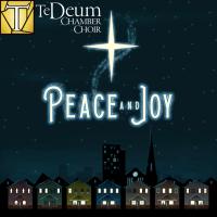 Te Deum Chamber Choir - Peace and Joy