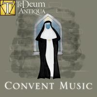 Te Deum Antiqua - Convent Music