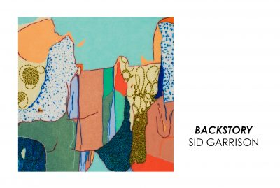 Sid Garrison: Backstory (Closing Reception)