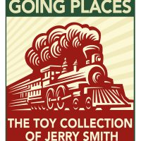 Going Places: The Toy Collection of Jerry Smith