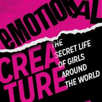 Emotional Creature: The Secret Life of Girls Around the World