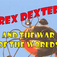 Rex Dexter and the War of the Worlds