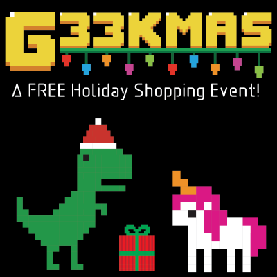 G33KMAS - Comic-Con & Geek Holiday Shopping