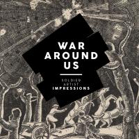 War Around Us: Soldier Artist Impressions