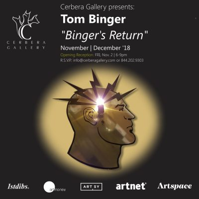 "Cerbera Gallery presents: Tom Binger ""Binger's Ret..."