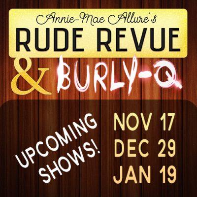 Rude Revue and Burly Q - Nov 2018