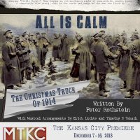 All is Calm: The Christmas Truce of 1914 presented by Music Theatre Kansas City at B&B Live!, Shawnee KS