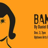 BANG by Daniel Born at Uptown Arts Bar