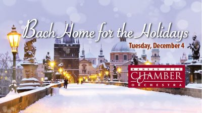 Bach Home for the Holidays Presented by Kansas Cit...