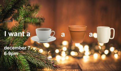 I Want a Cup, a Pot, a Mug for Christmas