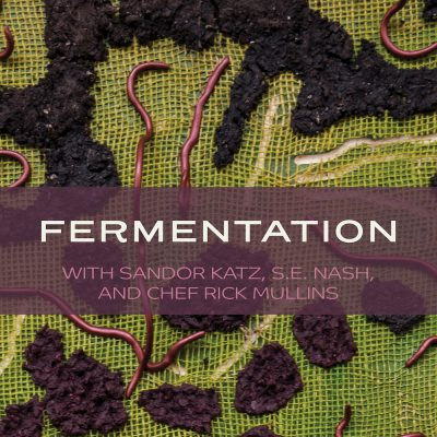Fermentation: Conversation with Sandor Katz, S.E. Nash, and Chef Rick Mulli presented by Kemper Museum of Contemporary Art at Kemper Museum of Contemporary Art, Kansas City MO