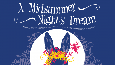 A Midsummer Night's Dream presented by Kansas City Young Audiences at ,