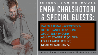 ArtHouse Listening Room with Eman Chalshotori and ...