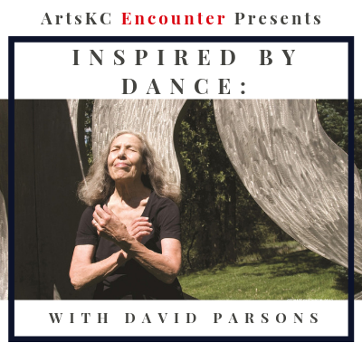 ArtsKC Encounter | Inspired by Dance: With David Parsons