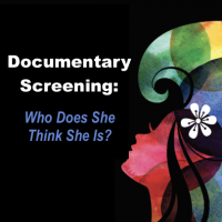 Documentary Screening: Who Does She Think She Is?
