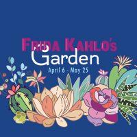 SAGES: Frida Kahlo's Garden