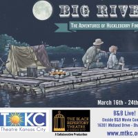 Big River: The Adventures of Huckleberry Finn presented by Music Theatre Kansas City at B&B Live!, Shawnee KS
