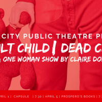 Adult Child/Dead Child by Claire Dowie presented by Kansas City Public Theatre at Capsule, Kansas City MO