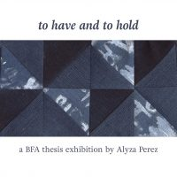 to have and to hold presented by Alyza Perez at ,